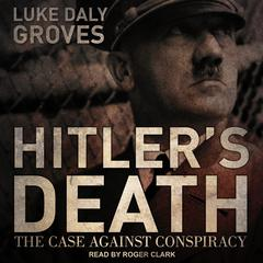 Hitler's Death by Luke Daly-Groves audiobook