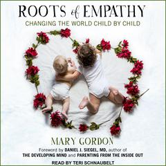 Roots of Empathy by Mary Gordon audiobook