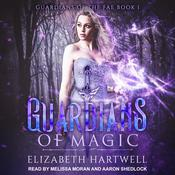 Guardians of Magic by  Elizabeth Hartwell audiobook