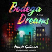 Bodega Dreams by  Ernesto Quiñonez audiobook