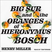 Big Sur and the Oranges of Hieronymus Bosch by  Henry Miller audiobook