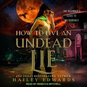 How to Live an Undead Lie by  Hailey Edwards audiobook