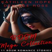 BDSM Mega Collection: 11 BDSM Erotica Stories by  Kathleen Hope audiobook