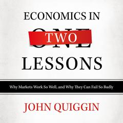 Economics in Two Lessons by John Quiggin audiobook