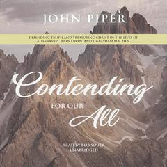 Contending for Our All by John Piper audiobook