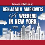 A Weekend in New York by  Benjamin Markovits audiobook
