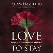 Love to Stay by  Adam Hamilton audiobook