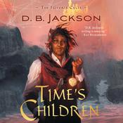 Time's Children by  D. B. Jackson audiobook