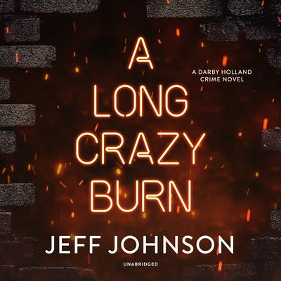 A Long Crazy Burn by Jeff Johnson audiobook
