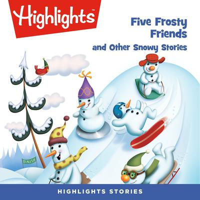 Five Frosty Friends and Other Snowy Stories by various authors audiobook