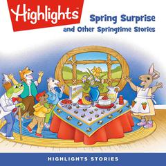Spring Surprise and Other Springtime Stories by Highlights for Children audiobook