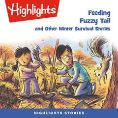 Feeding Fuzzy Tail and Other Winter Survival Stories by various authors audiobook