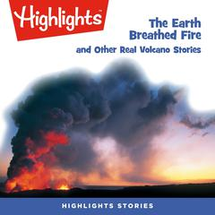 The Earth Breathed Fire and Other Real Volcano Stories by Nancy Marie Brown audiobook