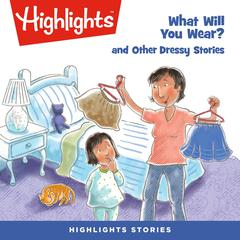 What Will You Wear? by Highlights for Children audiobook