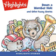 Down a Wombat Hole and Other Fuzzy Stories by Highlights for Children audiobook