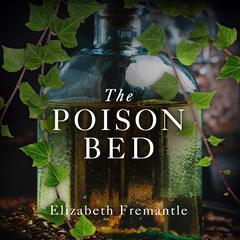 The Poison Bed by Elizabeth Fremantle audiobook