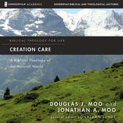 Creation Care: Audio Lectures by  Douglas  J. Moo audiobook