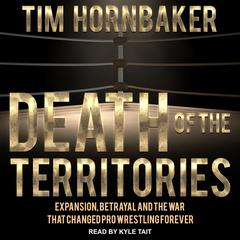 Death of the Territories by Tim Hornbaker audiobook