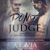 Don't Judge by  A.E. Via audiobook
