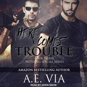 Here Comes Trouble by  A.E. Via audiobook