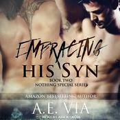 Embracing His Syn by  A.E. Via audiobook