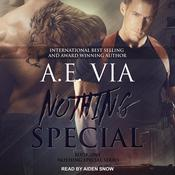 Nothing Special by  A.E. Via audiobook