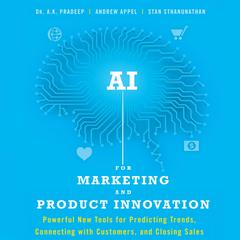 AI for Marketing and Product Innovation by A.K. Pradeep audiobook