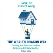 The Wealth Dragon Way by  John Lee audiobook