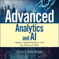 Advanced Analytics and AI by Tony Boobier audiobook