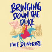 Bringing Down the Duke by  Evie Dunmore audiobook
