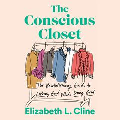 The Conscious Closet by Elizabeth L. Cline audiobook