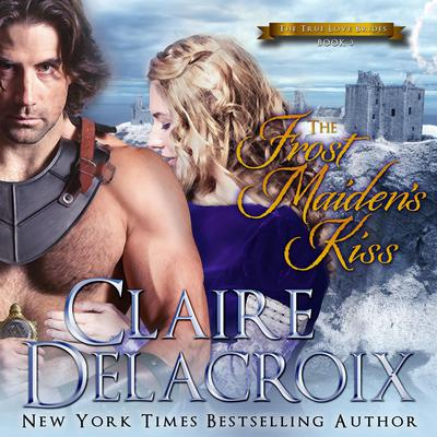 The Frost Maiden's Kiss by Claire  Delacroix audiobook