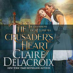 The Crusader's Heart by Claire  Delacroix audiobook