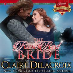 The Rose Red Bride by Claire  Delacroix audiobook