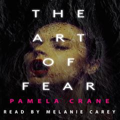 The Art of Fear by Pamela Crane audiobook