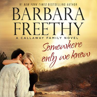 Somewhere Only We Know by Barbara Freethy audiobook