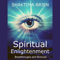 Spiritual Enlightenment by Shaktima Brien audiobook