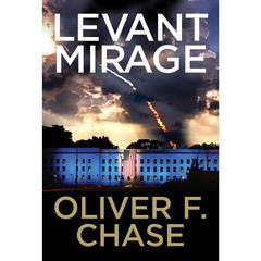 Levant Mirage by Oliver F. Chase audiobook