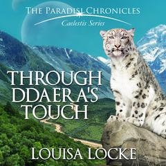 Through Ddaera's Touch by Louisa Locke audiobook