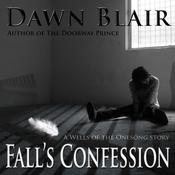 Fall's Confession by  Dawn Blair audiobook