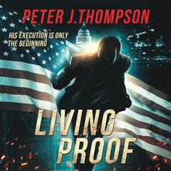 Living Proof by Peter J. Thompson audiobook