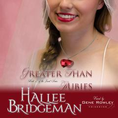 Greater Than Rubies by Hallee Bridgeman audiobook