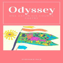 Odyssey, One Day In His Courts by Stephanie Dale audiobook