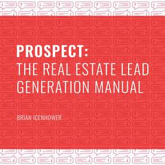 PROSPECT: The Real Estate Lead Generation Manual by Brian Icenhower audiobook