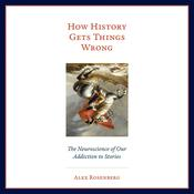 How History Gets Things Wrong by  Alex Rosenberg audiobook