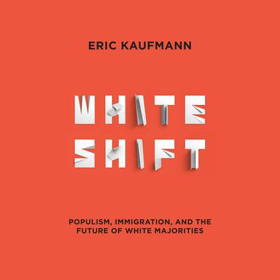 Whiteshift by Eric Kaufmann audiobook