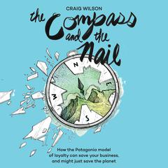 The Compass and the Nail by Craig Wilson audiobook