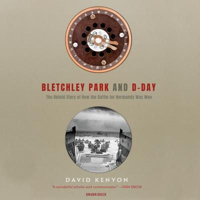 Bletchley Park and D-Day by David Kenyon audiobook