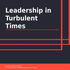 Leadership in Turbulent Times by IntroBooks  audiobook