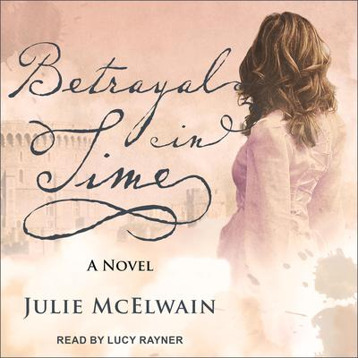 Betrayal in Time by Julie McElwain audiobook